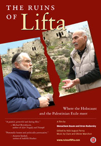 The Ruins of Lifta - Where the Holocaust and Nakba Meet: An unusually balanced and sensitive record of the painful past and threatened future of Lifta, the last ruins standing of the 1948 removal of Arabs to make way for an independent Israel, personalized in a moving face-to-face meeting of two good people on either side of the catastrophe